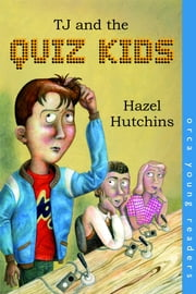 TJ and the Quiz Kids ebook by Hazel Hutchins