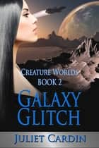 Galaxy Glitch ebook by Juliet Cardin