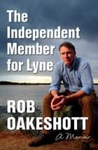 The Independent Member for Lyne - A memoir ebook by