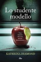 Lo studente modello eBook by Katerina Diamond