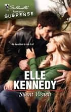 Silent Watch ebook by Elle Kennedy