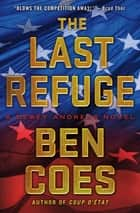 The Last Refuge - A Dewey Andreas Novel ebook by Ben Coes