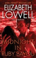 Midnight in Ruby Bayou ebook by Elizabeth Lowell