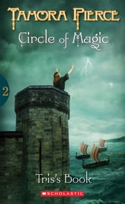 Circle of Magic #2: Tris's Book - Tris's Book - Reissue ebook by Tamora Pierce