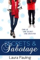 Secrets & Sabotage ebook by Laura Pauling