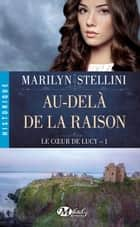 Au-delà de la raison ebook by Marilyn Stellini