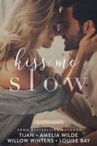 Kiss Me Slow ebook by Tijan, Amelia Wilde, W. Winters,...