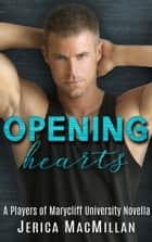 Opening Hearts ebook by Jerica MacMillan