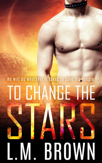 To Change the Stars ebook by L.M.  Brown