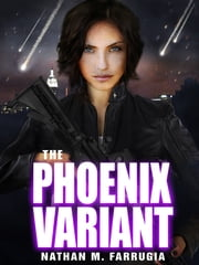 The Phoenix Variant: The Fifth Column 3 ebook by Nathan M Farrugia