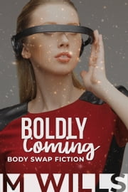 Boldly Coming ebook by M Wills