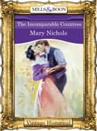 The Incomparable Countess (Mills & Boon Historical) ebook by Mary Nichols