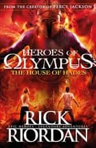 The House of Hades (Heroes of Olympus Book 4) eBook by Rick Riordan