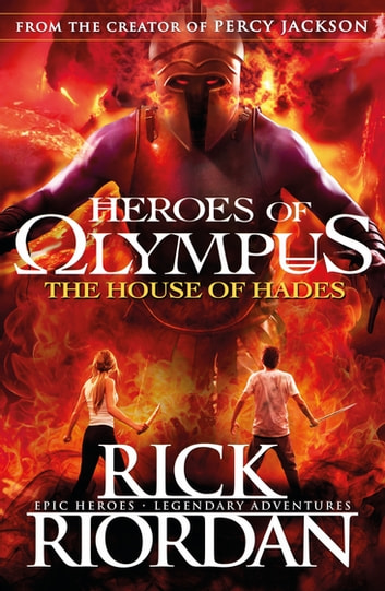 The House of Hades (Heroes of Olympus Book 4) ebooks by Rick Riordan