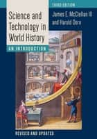 Science and Technology in World History ebook by James E. McClellan  III,Harold Dorn