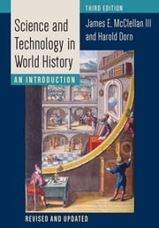 Science and Technology in World History - An Introduction ebook by James E. McClellan  III,Harold Dorn