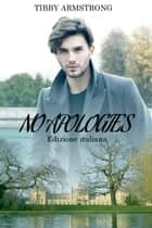 No apologies - Edizione italiana ebook by Tibby Armstrong