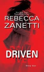 Driven - A Thrilling Novel of Suspense ebook by Rebecca Zanetti