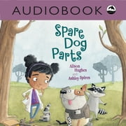 Spare Dog Parts audiobook by Alison Hughes