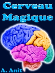 Cerveau Magique ebook by Kobo.Web.Store.Products.Fields.ContributorFieldViewModel