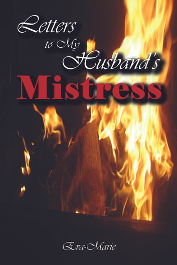 Letters to My Husband's Mistress ebook by Eva-Marie