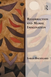 Resurrection and Moral Imagination ebook by Sarah Bachelard