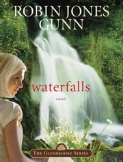 Waterfalls - Book 6 in the Glenbrooke Series ebook by Robin Jones Gunn