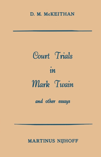 Court Trials in Mark Twain and other Essays eBook by D.M. MacKeithan ...