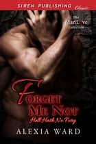 Forget Me Not ebook by Alexia Ward
