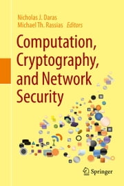 Computation, Cryptography, and Network Security ebook by Nicholas J. Daras,Michael Th. Rassias
