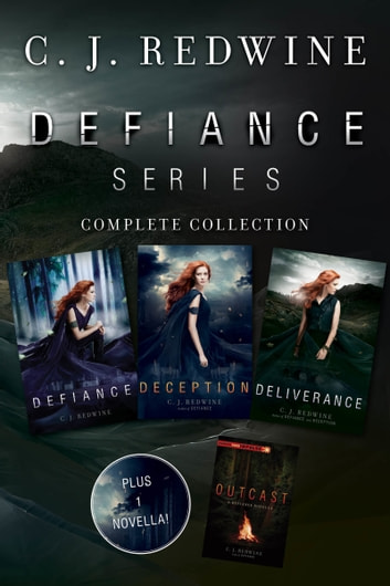 Defiance Series Complete Collection - Defiance, Deception, Deliverance, Outcast ebook by C. Redwine