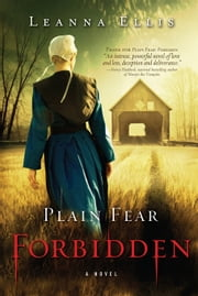 Plain Fear: Forbidden - A Novel ebook by Leanna Ellis