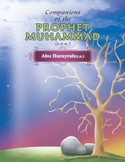 Companions of the Prophet Muhammad(s.a.w.) Abu Hurayrah(r.a.) ebook by Portrait Publishing