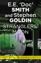 Stranglers' Moon - Family d'Alembert Book 2 ebook by E.E. 'Doc' Smith, Stephen Goldin