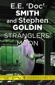 Stranglers' Moon - Family d'Alembert Book 2 ebook by E.E. 'Doc' Smith,Stephen Goldin