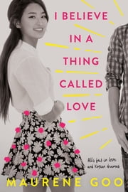 I Believe in a Thing Called Love ebook by Maurene Goo