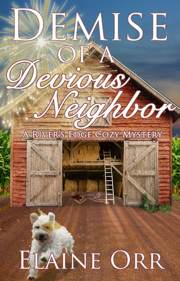 Demise of a Devious Neighbor ebook by Elaine L. Orr