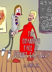 The Changing Face of Johnny Casanova ebook by Jamie Rix