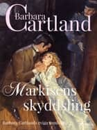 Markisens skyddsling ebook by Barbara Cartland, Greta Wandin