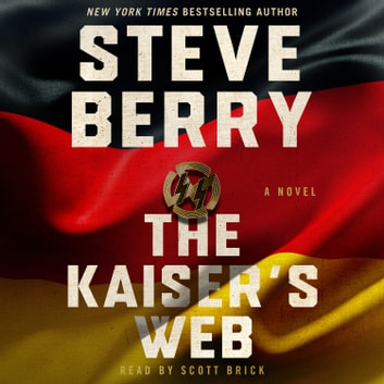The Kaiser's Web - A Novel Áudiolivro by Steve Berry