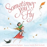 Sometimes You Fly ebook by Katherine Applegate, Jennifer Black Reinhardt