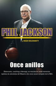 Once anillos ebook by Phil Jackson, Hugh Delehanty, Margarita Cavándoli