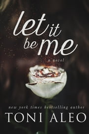 Let it be Me ebook by Toni Aleo