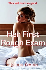 Her First Rough Exam ebook by Jolene Avonn