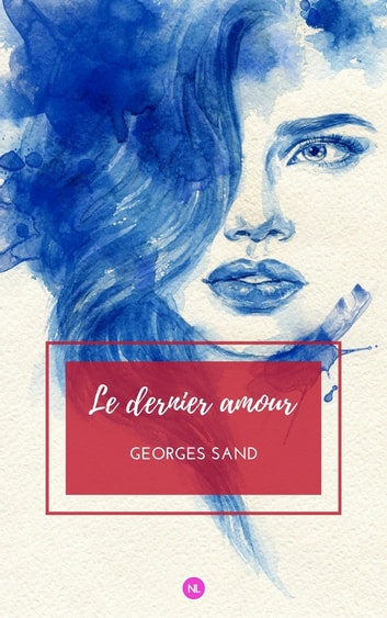 Le dernier amour ebook by George Sand