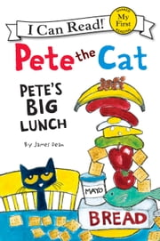 Pete the Cat: Pete's Big Lunch ebook by James Dean,James Dean