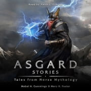 Asgard Stories audiobook by Mary. H Foster & Mable H. Cummings