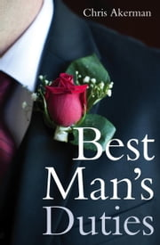 Best Man's Duties ebook by Chris Akerman