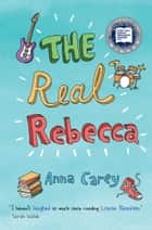 The Real Rebecca ebook by Anna Carey