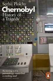Chernobyl - History of a Tragedy ebooks by Serhii Plokhy
